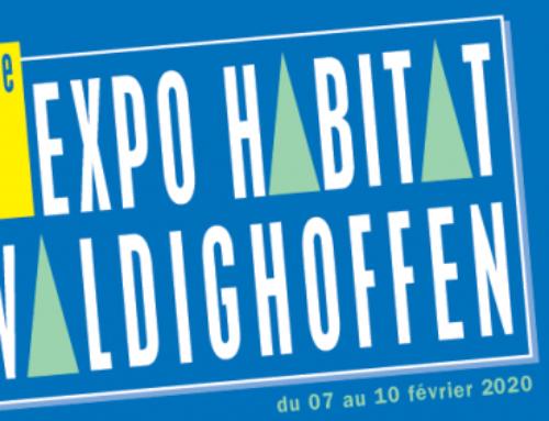 Nous serons présents au à l'Expo Habitat de Waldighoffen les 7, 8, 9 et 10 février 2020 ! Venez nombreux !